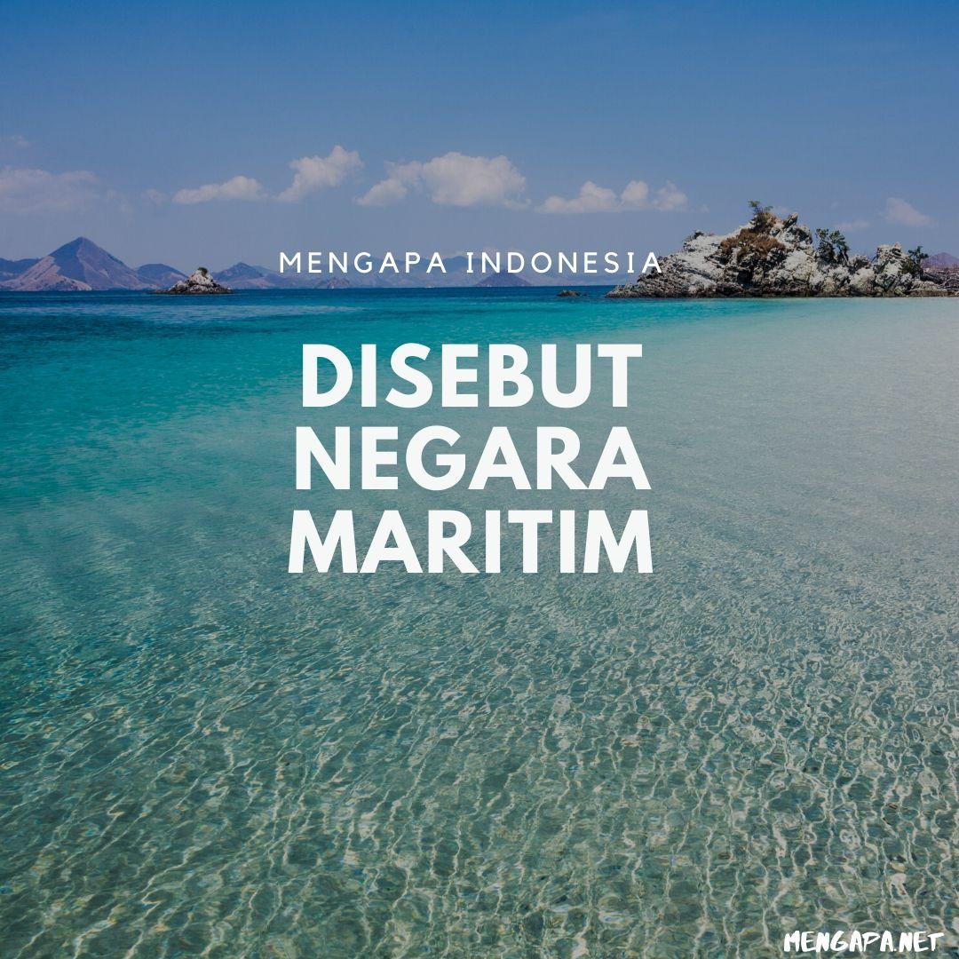 mengapa indonesia disebut negara maritim