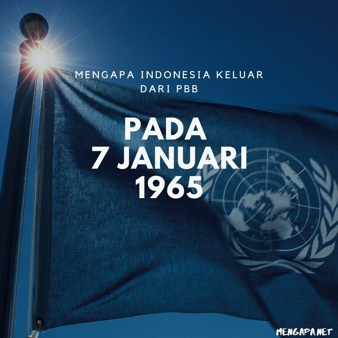 mengapa indonesia keluar dari pbb pada 7 januari 1965