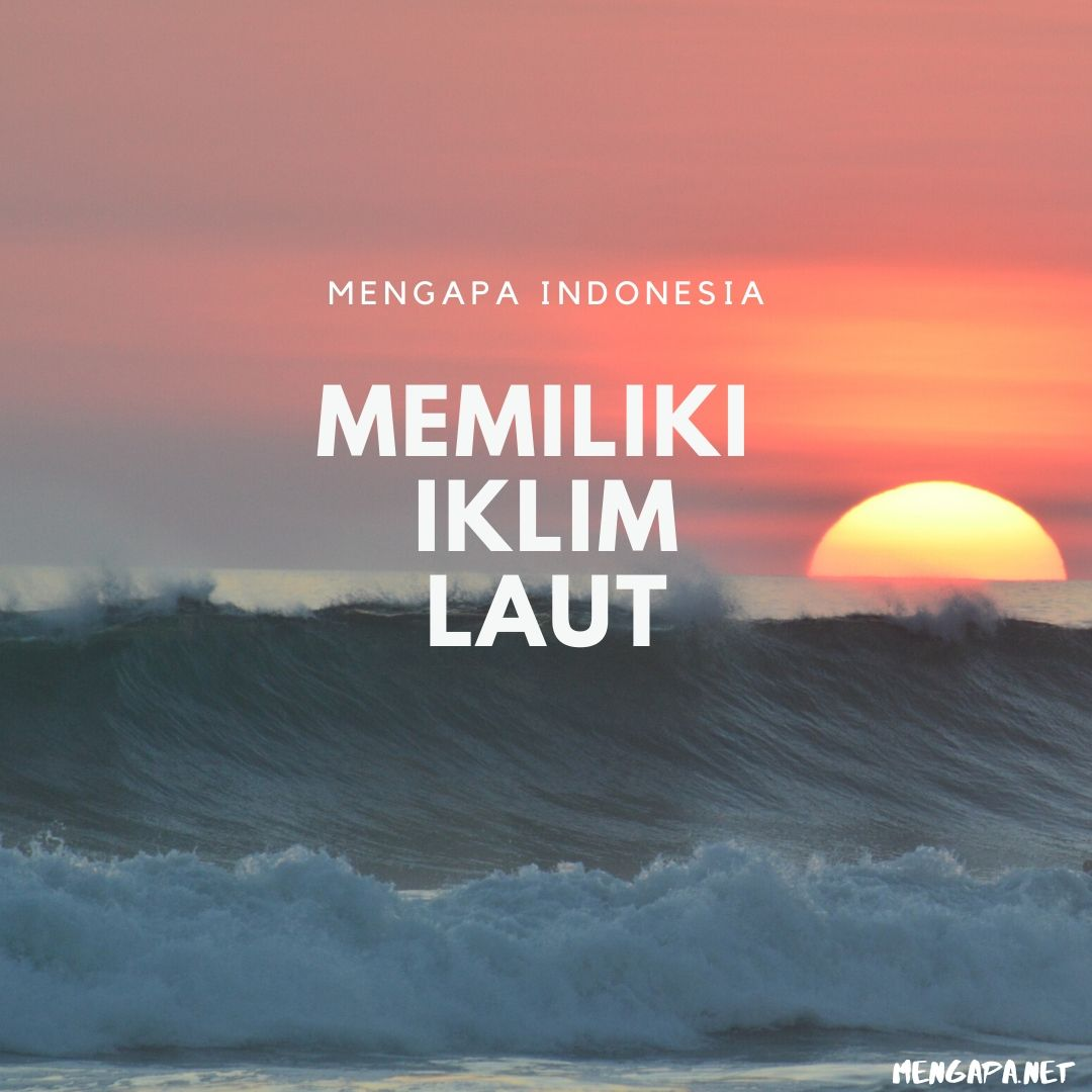Mengapa Indonesia Memiliki Iklim Laut