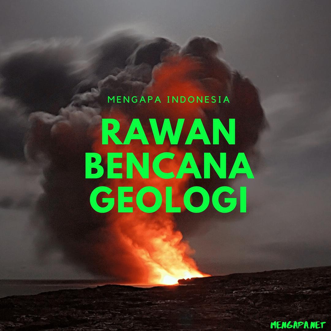 mengapa indonesia rawan bencana geologi