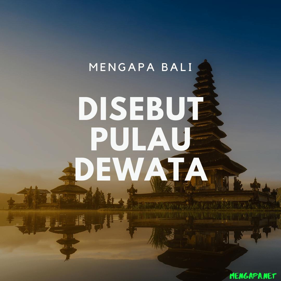 Mengapa Bali Disebut Pulau Dewata