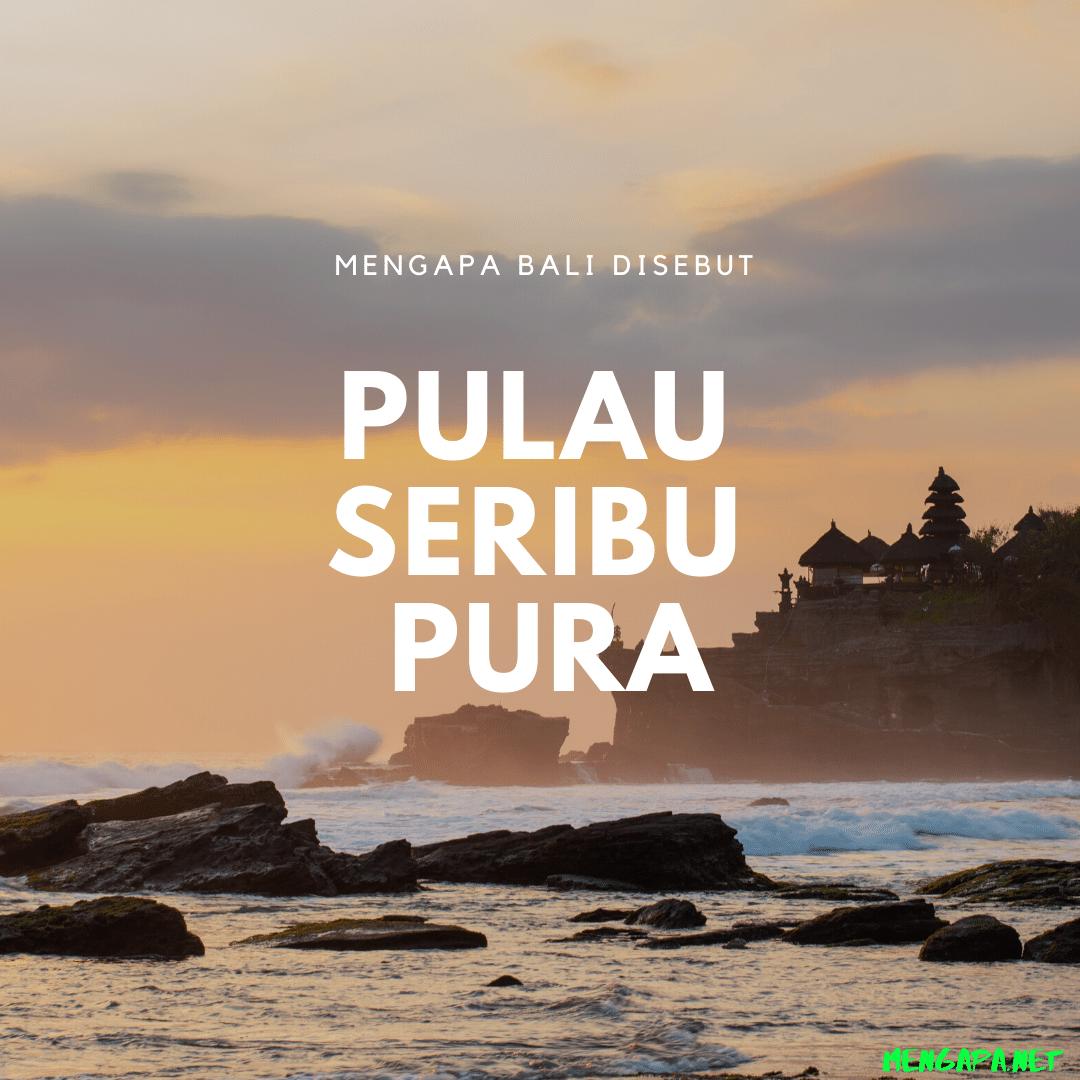 Mengapa Bali Disebut Pulau Seribu Pura