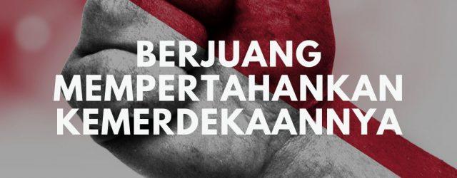mengapa bangsa indonesia masih harus berjuang lagi mempertahankan kemerdekaannya
