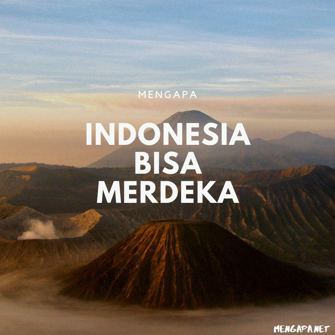 mengapa indonesia bisa merdeka