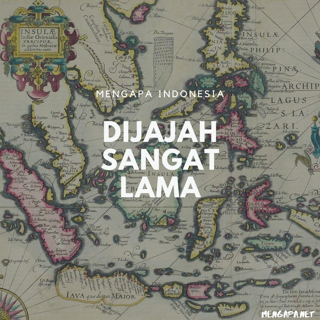 mengapa indonesia dijajah sangat lama