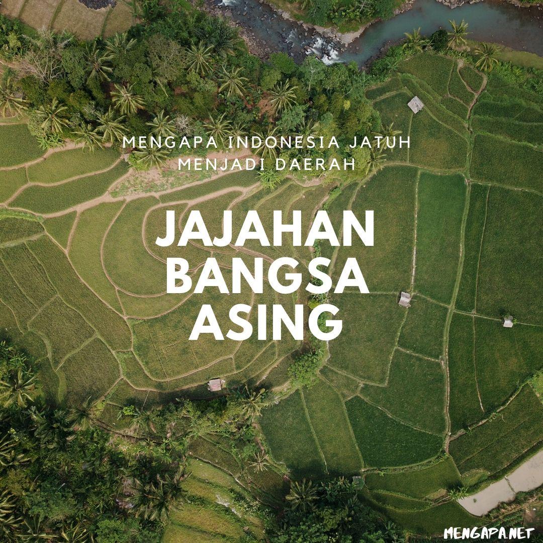 Mengapa Indonesia Jatuh Menjadi Daerah Jajahan Bangsa Asing