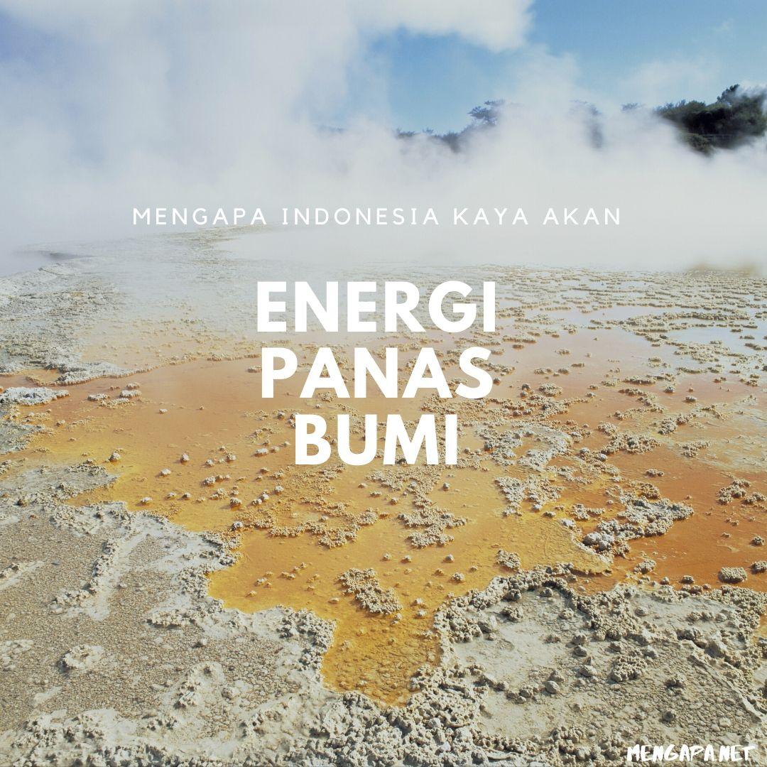 Mengapa Indonesia Kaya Akan Energi Panas Bumi