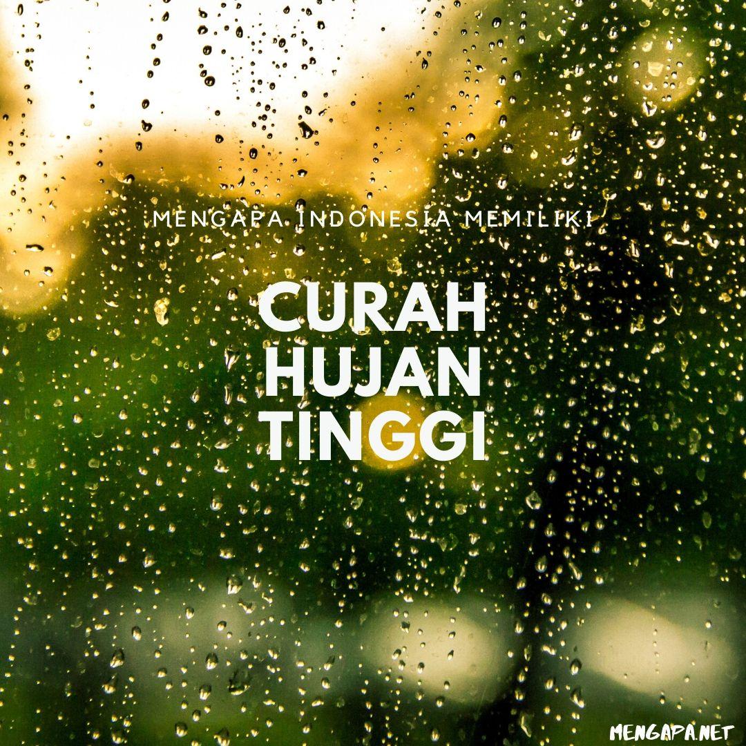 mengapa indonesia memiliki curah hujan yang tinggi