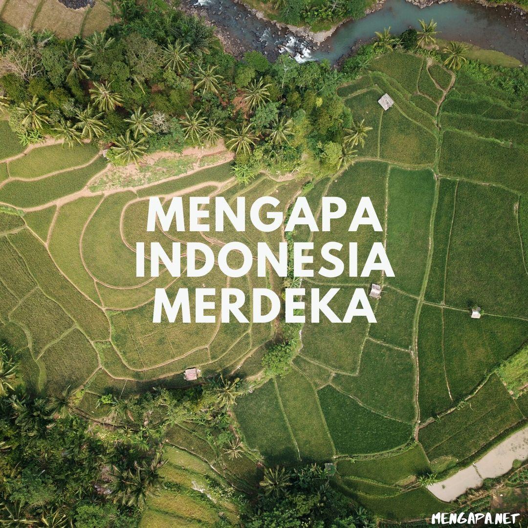 Mengapa Indonesia Merdeka