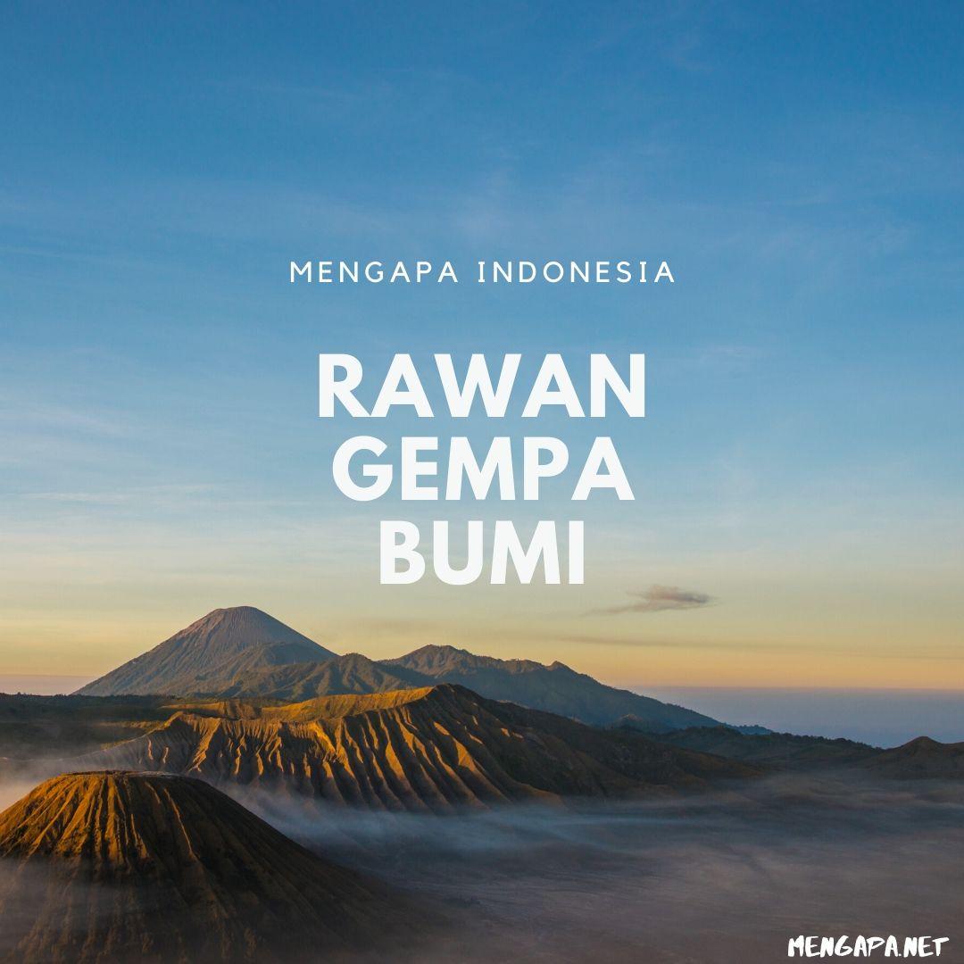 Mengapa Indonesia Rawan Gempa Bumi
