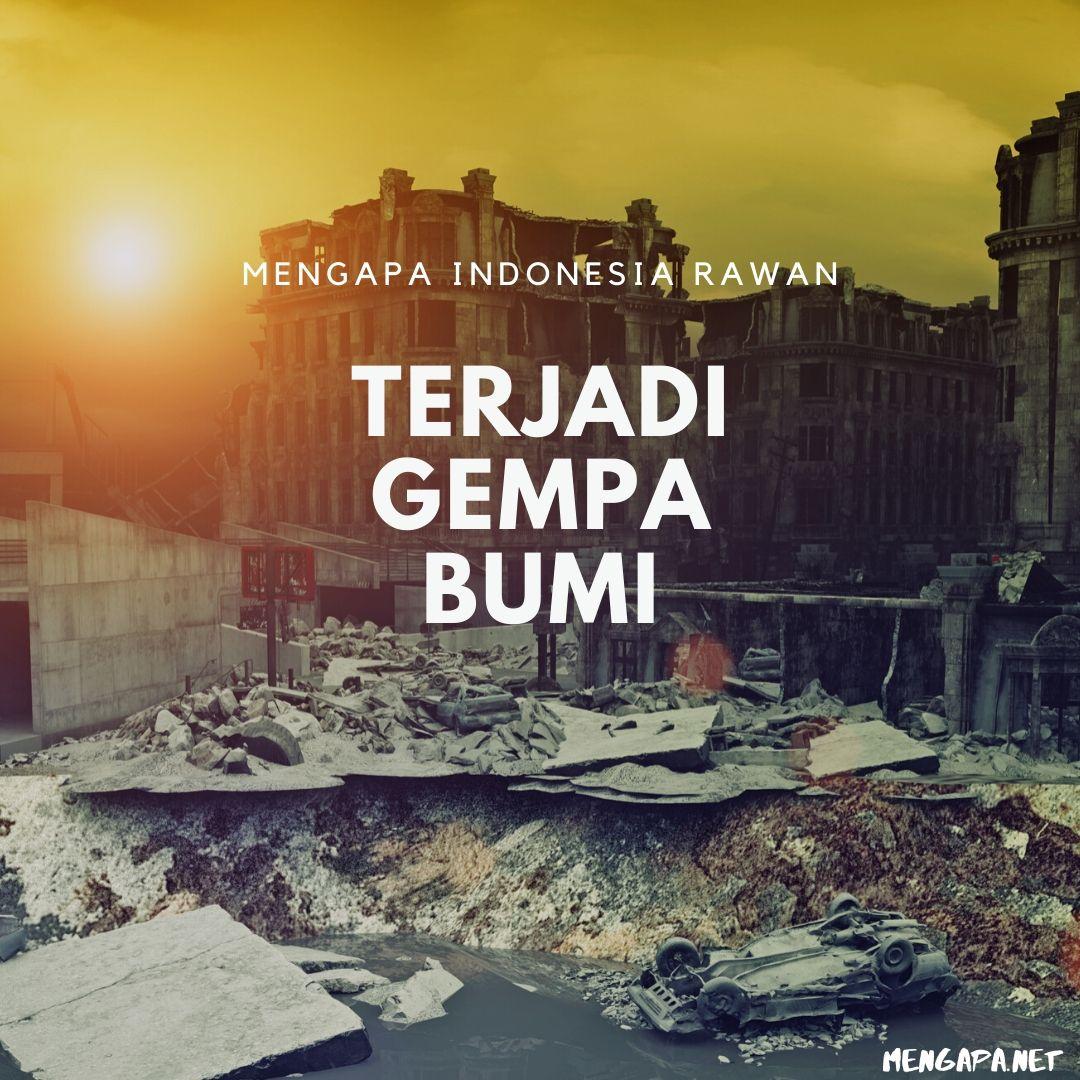 mengapa indonesia rawan terjadi gempa bumi
