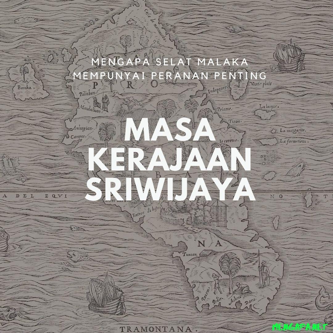 mengapa selat malaka mempunyai peranan penting pada masa kerajaan sriwijaya