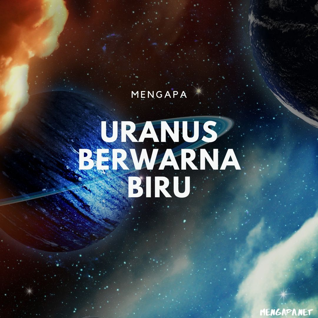 Mengapa Uranus Berwarna Biru