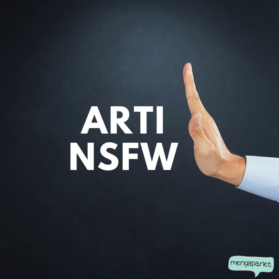 apa itu nsfw - arti nsfw