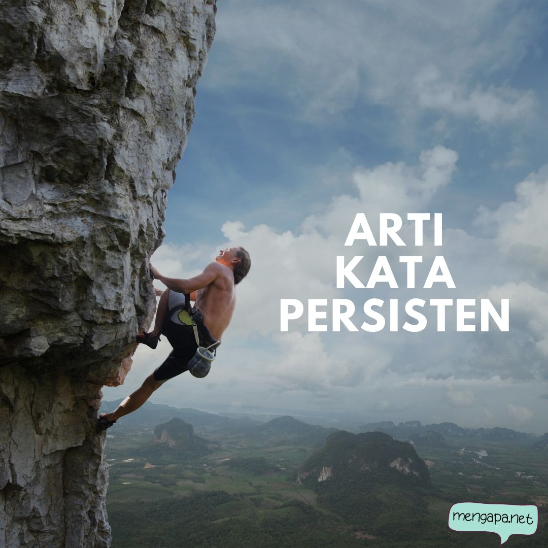 apa itu persiten artinya - arti persisten adalah