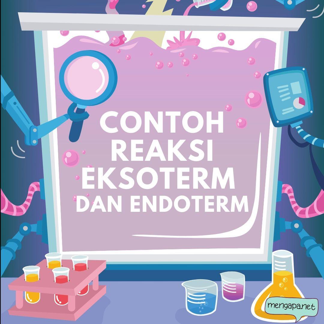 contoh reaksi eksoterm dan endoterm dalam kehidupan sehari hari