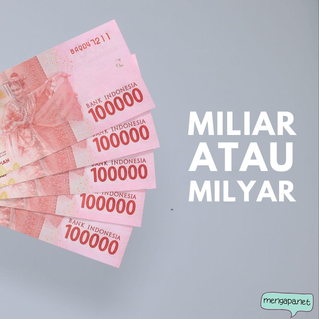miliar atau milyar - tulisan yang benar milyar atau miliar