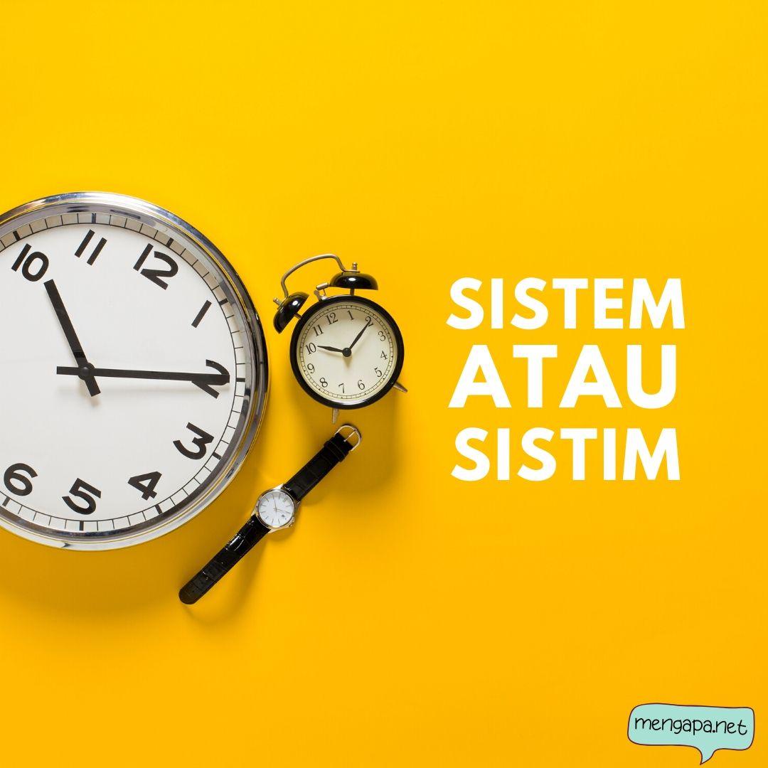sistem atau sistim - yang benar sistem atau sistim