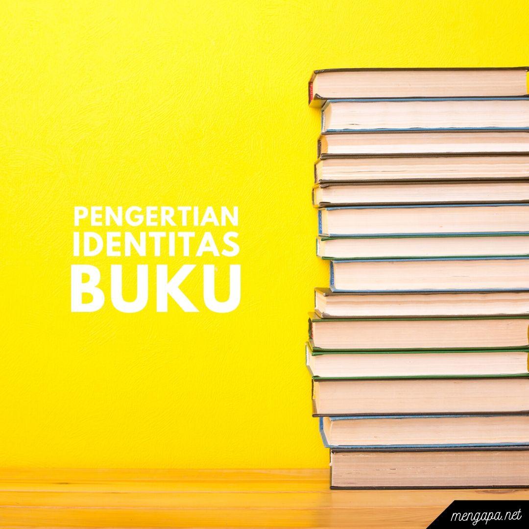 Pengertian Identitas Buku Adalah Contoh Identitas Buku
