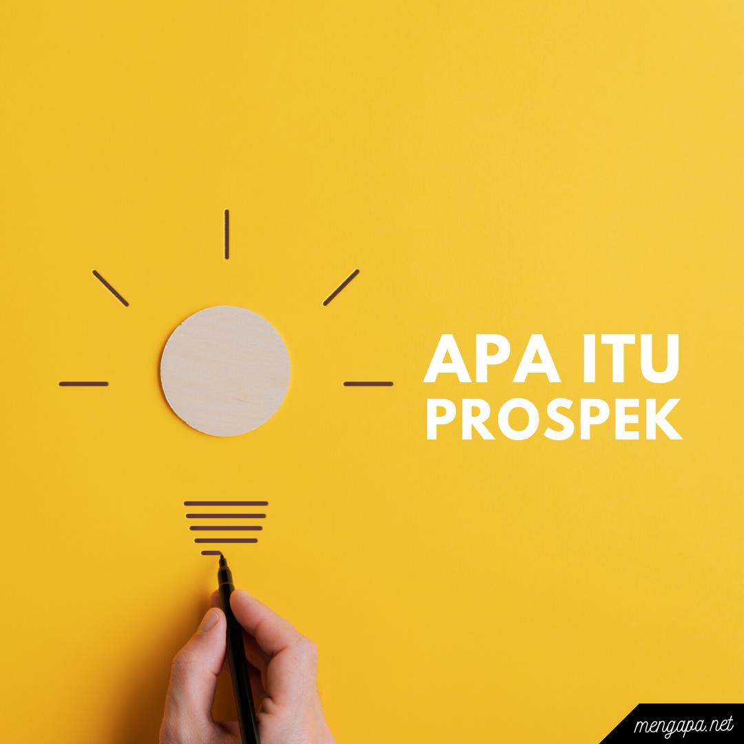apa itu prospek artinya - arti prospek adalah