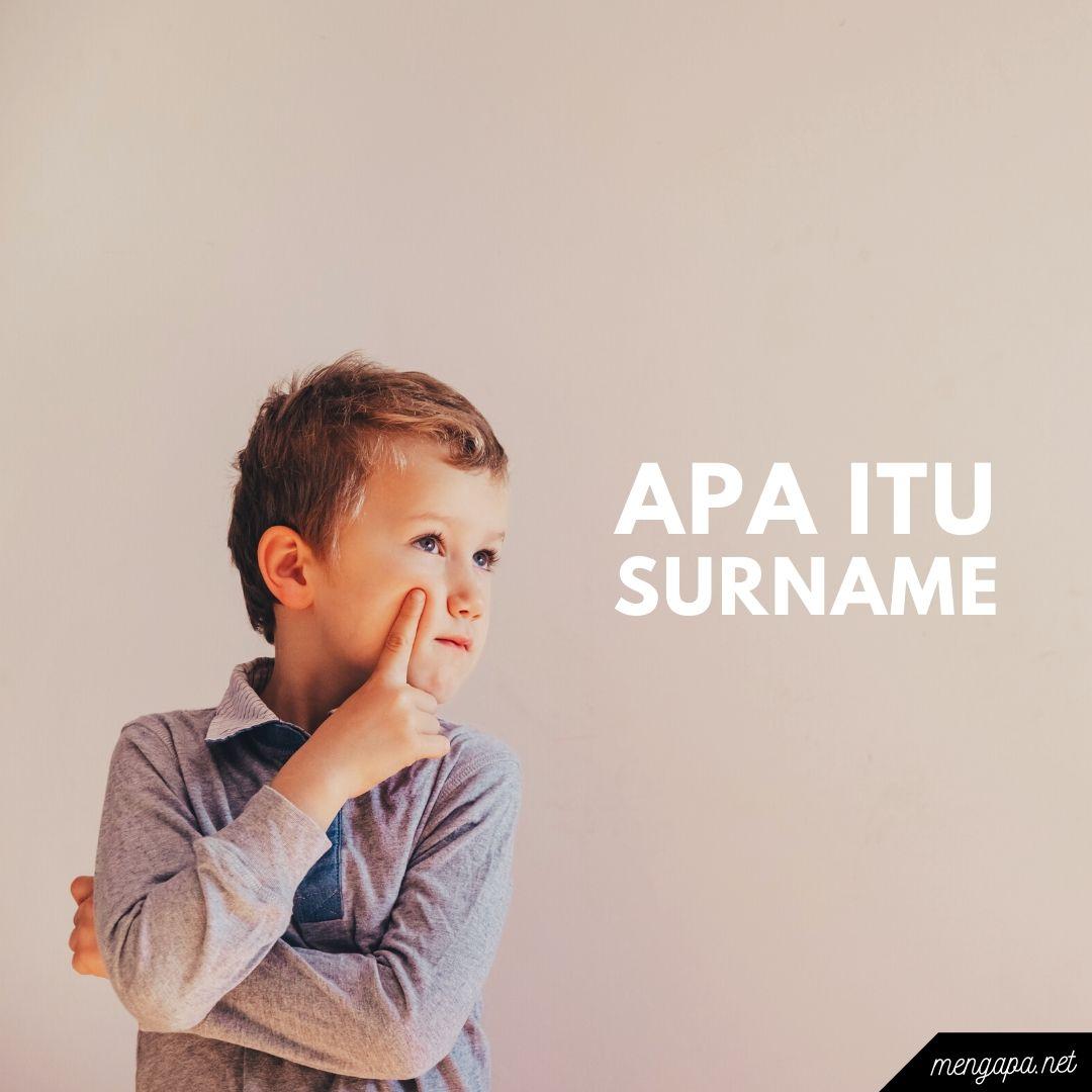 apa itu surname artinya - arti surname adalah