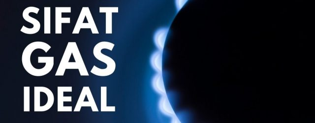 sebutkan sifat sifat gas ideal - sifat partikel gas ideal