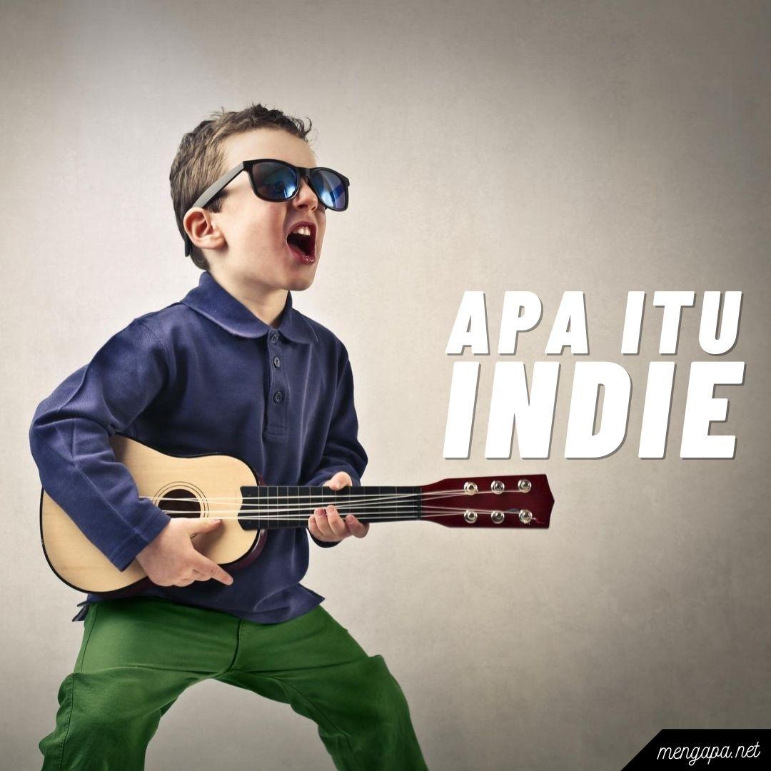 apa itu indie artinya - arti indie adalah